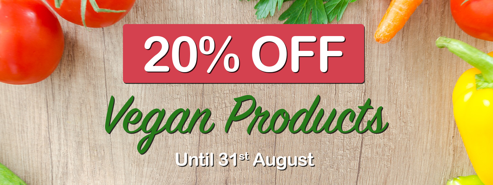 """20 percent discount on all vegan products until 31st August 2019"""""""